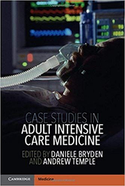 Case Studies in Adult Intensive Care Medicine - Daniele Bryden, Andrew Temple