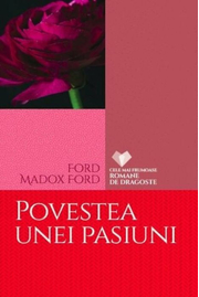 Povestea unei pasiuni - Ford Madox Ford