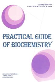 Practical guide of biochemistry - Irina Anna-Maria Stoian