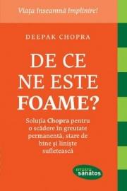 De ce ne este foame? - Dr. Deepak Chopra