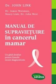 Manual de supravietuire in cancerul mamar - Dr. John Link