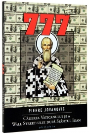 777 (Caderea Vaticanului si a Wall Street-ului dupa Sfantul Ioan) - de Pierre Jovanovic