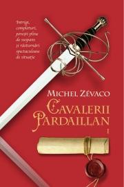 Cavalerii Pardaillan (vol. 1) - Michel Zevaco