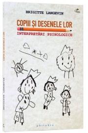 Copiii si desenele lor (Interpretari psihologice) - de Brigitte Langevin