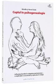 Cuplul in psihogenealogie (Influenta familiei in alegerea partenerului - o explicatie a succesului si esecului in relatii) - de Mireille si Herve Scala