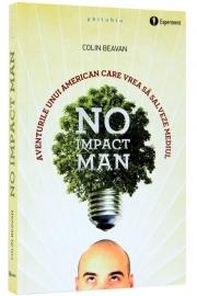 No Impact Man (Aventurile unui american care vrea sa salveze mediul) - de Colin Beavan