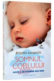 Somnul copilului (Ajuta-l sa doarma mai bine) - de Brigitte Langevin