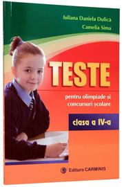 Teste pentru olimpiade si concursuri scolare. Clasa a IV-a (Iuliana-Daniela Dulica)
