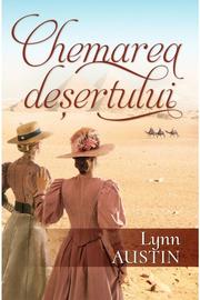 Chemarea desertului - Lynn Austin