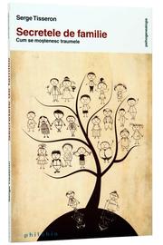 Secretele de familie (Cum se mostenesc traumele) - de Serge Tisseron