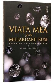 Viata mea printre miliardarii rusi (Jurnalul unei guvernante) - de Marie Freyssac