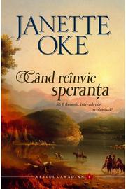 Cand reinvie speranta volumul 4 SERIA Vestul canadian - Janette Oke