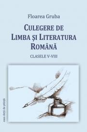 Culegere de limba si literatura romana - Floarea Gruba