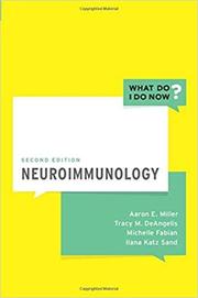 Neuroimmunology - Aaron E. Miller, Tracy DeAngelis, Michelle Fabian, Ilana Katz Sand