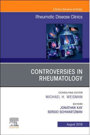 Controversies in Rheumatology, An Issue of Rheumatic Disease Clinics of North America - Jonathan Kay, Sergio Schwartzman