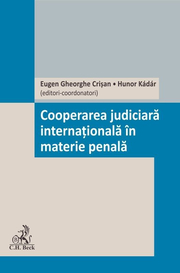 Cooperarea judiciara internaționala in materie penala - Hunor Kádár, Eugen Gheorghe Crișan