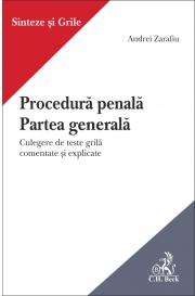 Procedura penala. Partea generala. Culegere de teste grila comentate si explicate. (Andrei Zarafiu)