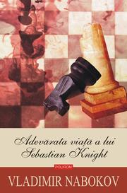 Adevarata viata a lui Sebastian Knight - Vladimir Nabokov