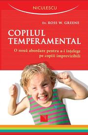Copilul temperamental. (Dr. Ross W. Greene)