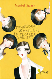 Domnisoara Brodie in floarea varstei - Muriel Spark