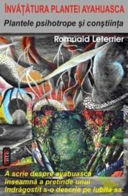 Plantele psihotrope si constiinta - Invatatura plantei ayahuasca - Romuald Leterrier