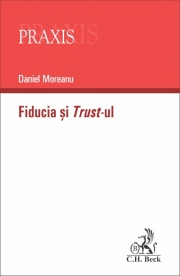 Fiducia si Trust-ul (Daniel Moreanu)