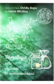 Himalaya de la Ayurveda la medicina moderna - Ovidiu Bojor, Laura Miclaus