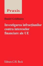 Investigarea infractiunilor contra intereselor financiare ale UE (Daniel Gradinaru)