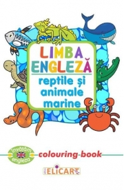 Limba engleza: Reptile si animale marine (Colouring Book)