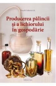 Producerea Palincii Si A Lichiorului In Gospodarie - Panyik Gaborne