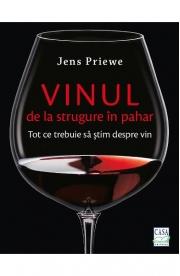 Vinul, de la strugure in pahar - Jens Priewe