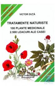 Tratamente naturiste. 100 Plante medicinale - 2. 500 Leacuri ale casei (Victor Duta)