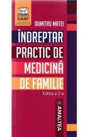 Indreptar practic de medicina de familie de Dumitru Matei - Editie 2017, Dumitru Matei