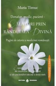 Donator, medic, pacient - Calatori prin randuiala divina (Maria Timuc)
