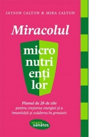 Miracolul micronutrientilor - Jayson Calton