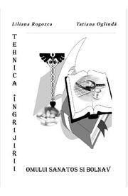 Tehnica ingrijirii omului sanatos si bolnav (Liliana Rogozea, Tatiana Oglinda)