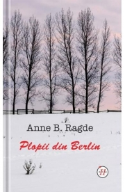 Plopii Din Berlin - Anne B. Ragde