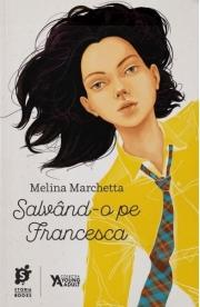Salvand-o pe Francesca - Melina Marchetta