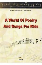 A world of poetry and songs for kids - Anamaria Domnina Ginju