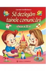 Sa dezlegam tainele comunicarii - Clasa 2 semestrul 2 - Carmen Iordachescu