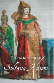 Sultana Kosem - Ozlem Kumrular