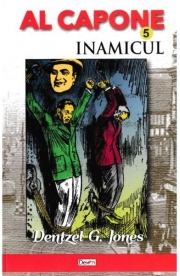 Al Capone vol. 5: Inamicul - Dentzel G. Jones