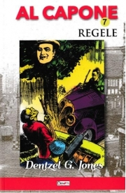 Al Capone vol. 7: Regele - Dentzel G. Jones