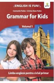 Grammar for kids. Volumul I. Limba engleza pentru ciclul primar - Constatin Paidos, Cristina-Dana Paidos