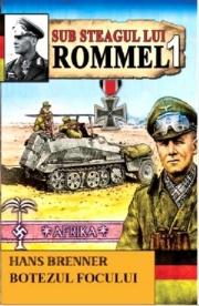 Sub Steagul lui Rommel 1. Botezul focului - Hans Brenner