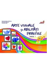 Arte vizuale si abilitati practice - Clasa 1 - Valentina Stefan-Caradeanu