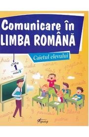 Comunicare in limba romana - Clasa 1 - Caietul elevului. Model B - Marinela Chiriac, Comunicare in limba romana - Clasa 1 - Caietul elevului. Model B - Marinela Chiriac, Valentina Dinca