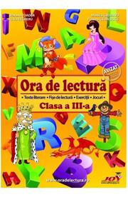 Ora de lectura - Clasa 3 - Roxana Toader, Monica Grozavu, Livia Zegheru