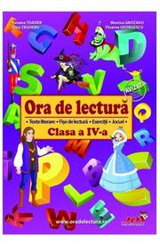 Ora de lectura - Clasa 4 - Roxana Toader, Monica Grozavu, Livia Zegheru