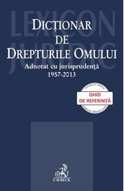 Dictionar de Drepturile Omului adnotat cu jurispridenta 1957-2013